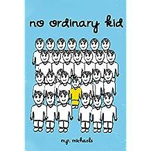No Ordinary Kid