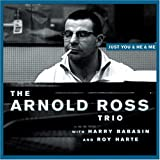 JUST YOU&HE&ME(ARNOLD ROSS TRIO)