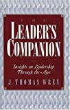 The Leader's Companion : Insights on Leadership Through the Ages, , 002874005X
