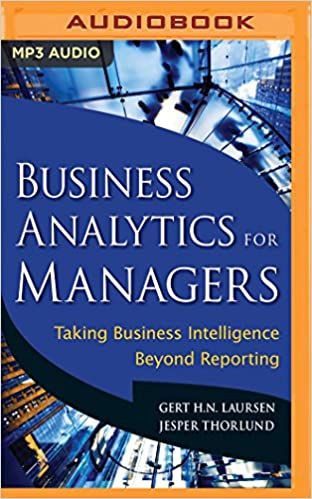 Business analytics for managers taking business intelligence business analytics for managers taking business intelligence beyond reporting gert hn laursen jesper thorlund bill dewees 0889290449030 amazon fandeluxe Choice Image
