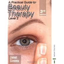 A Practical Guide to Beauty Therapy 3rd Ed: Level 2