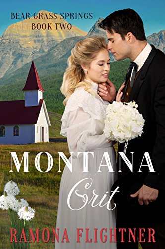 Montana Grit: Bear Grass Springs, Book Two by [Flightner, Ramona]