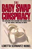 download ebook the baby swap conspiracy: the shocking truth behind the florida case of two babies switched at birth pdf epub