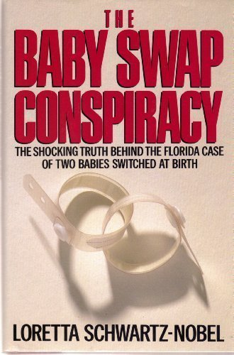 The Baby Swap Conspiracy: The Shocking Truth Behind the Florida Case of Two Babies Switched at ()