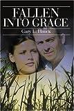 Fallen into Grace, Gary L Hauck, 0595225810