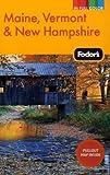 Fodor's Maine, Vermont & New Hampshire, 12th Edition