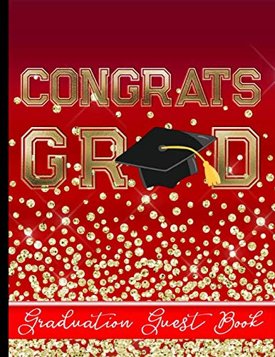 Congrats Grad - Graduation Guest Book: Keepsake For Graduates - Party Guests Sign In and Write Special Messages & Words of Inspiration - Bonus Gift Log Included]()