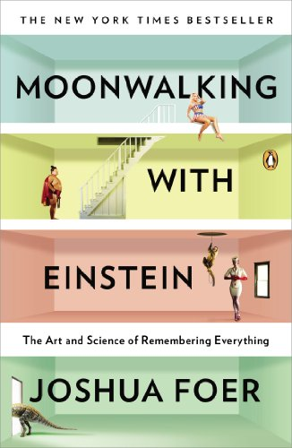 moonwalking-with-einstein-the-art-and-science-of-remembering-everything