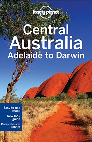 Lonely Planet Central Australia - Adelaide to Darwin (Travel Guide)
