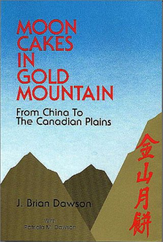 Moon Cakes in Gold Mountain: From China to the Canadian Plains