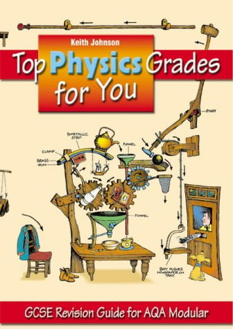 Top Physics Grades for You: GCSE Revision Guide for AQA Modular