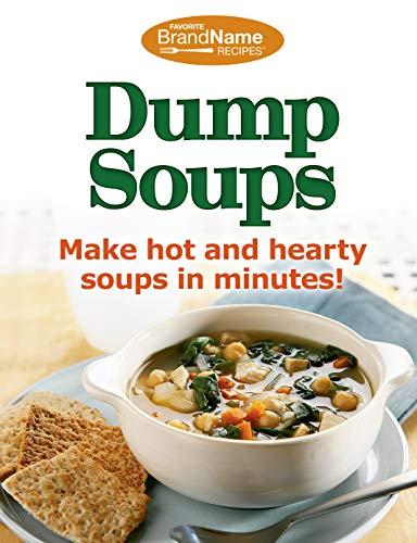 Dump Soups (Favorite Brand Name Recipes) (Dump Cookbooks)