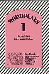 WORDPLAYS 1: SIX SHORT MODERN PLAYS.