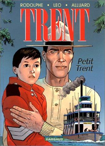 Trent, tome 8 : Petit Trent Album – 14 octobre 2000 Rodolphe Léo Dargaud 2205049267