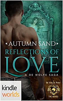 World of de Wolfe Pack: Reflections of Love (Kindle Worlds Novella) by [Sand, Autumn]