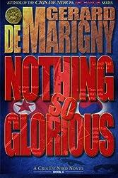Nothing So Glorious (Cris De Niro, Book 5)