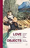 img - for Love and Its Objects: What Can We Care For? book / textbook / text book