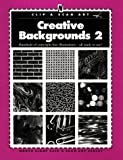 Creative Backgrounds, North Light Books Staff and Clip and Scan Staff, 0891347011