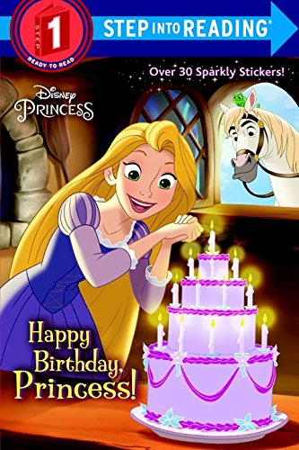 Happy Birthday, Princess! (Disney Princess) (Step into (Disney Princess Story Reader)