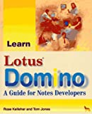 Learn Lotus Domino, Rose Kelleher, 1556225644