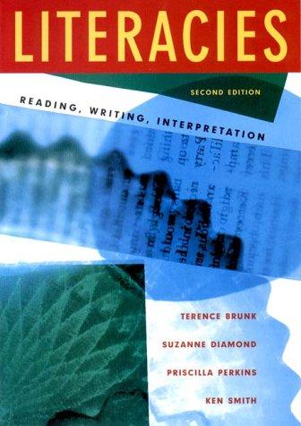 Literacies: Reading, Writing, Interpretation (Second Edition)