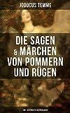 Die Sagen & Märchen von Pommern und Rügen: 280+ Geschichten in einem Buch (German Edition)