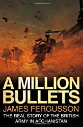 A Million Bullets: The real story of the British Army in Afghanistan