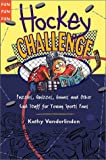 img - for Hockey Challenge: Puzzles, Quizzes, Games and Other Stuff for Young Sports Fan book / textbook / text book