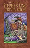 The Illustrated Stephen King Trivia Book, Brian Freeman and Bev Vincent, 1587671166