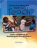 Understanding the Math You Teach: Content and Methods for Prekindergarten Through Grade 4