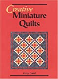 Creative Miniature Quilts, Kerry Gadd, 1877080012