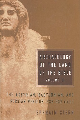 Archaeology of the Land of the Bible, Volume II: The Assyrian, Babylonian, and Persian Periods (732-332 B.C.E.) (The Anc