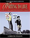 img - for Writing to Live: How to Teach Writing for Today's World book / textbook / text book
