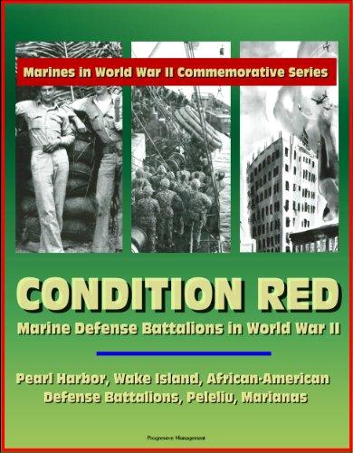 (Marines in World War II Commemorative Series - Condition Red: Marine Defense Battalions in World War II - Pearl Harbor, Wake Island, African-American Defense Battalions, Peleliu, Marianas)