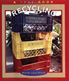 Recycling (True Books: Environment)