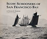 Scow Schooners of San Francisco Bay, Roger Olmsted, 0935089128