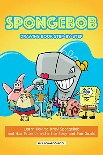 ok Step-by-Step: Learn How to Draw Spongebob and His Friends with the Easy and Fun Guide ()