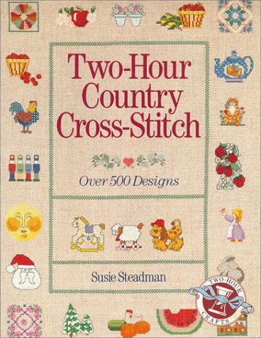 Simple Country Cross Stitch (Two-Hour Country Cross-Stitch: Over 500 Designs)