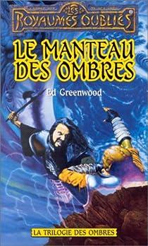 Les Royaumes Oubliés - La Trilogie des Ombres, tome 2 : Le manteau des ombres par Greenwood