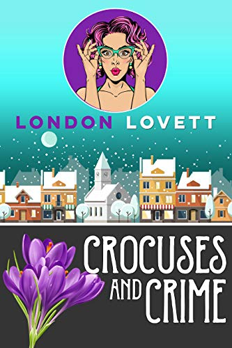 Crocuses and Crime (Port Danby Cozy Mystery Book 9) by [Lovett, London]