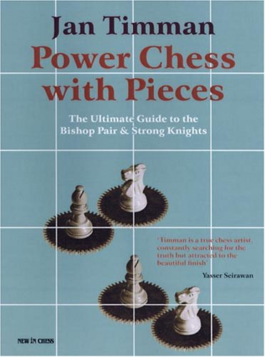 Power Chess With Pieces: The Ultimate Guide to the Bishop Pair & Strong Knights ()