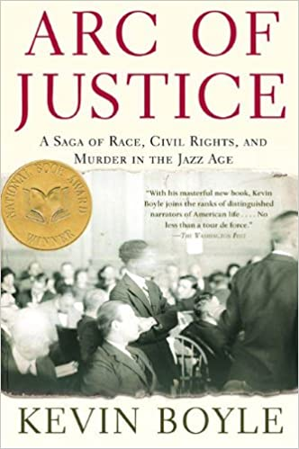 Amazon arc of justice a saga of race civil rights and murder amazon arc of justice a saga of race civil rights and murder in the jazz age ebook kevin boyle kindle store fandeluxe Image collections