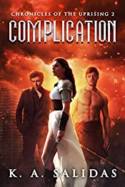 Complication (Chronicles of the Uprising Book 2)