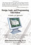 Design, Logic, and Programming with Python, James Browning, 0595408109