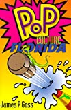 Pop Culture Florida, James P. Goss, 1561641995