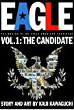 Eagle: The Making of an Asian-American President, Vol. 1: Candidate
