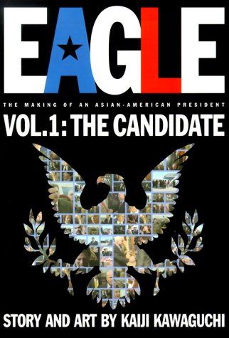 Eagle:The Making Of An Asian-American President, Vol. 1: Candidate