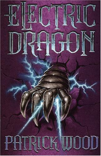 Download Electric Dragon by Patrick Wood (2005-06-17) ebook