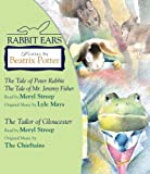 img - for Rabbit Ears: Stories by Beatrix Potter: The Tale of Peter Rabbit, The Tale of Mr. Jeremy Fisher, and The Tailor of Gloucester book / textbook / text book
