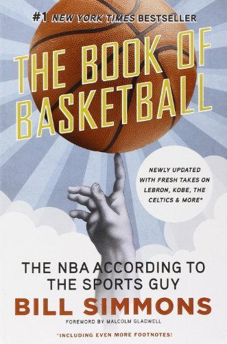 The Book of Basketball: The NBA According to the Sports Guy by Bill Simmons (2010-12-07)